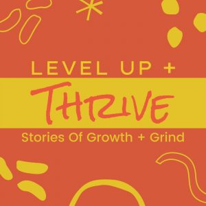 Level Up And Thrive